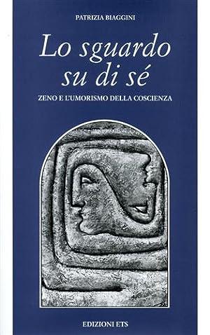 Lo sguardo su di sé. Zeno e l'umorismo della coscienza.: Biaggini,Patrizia.