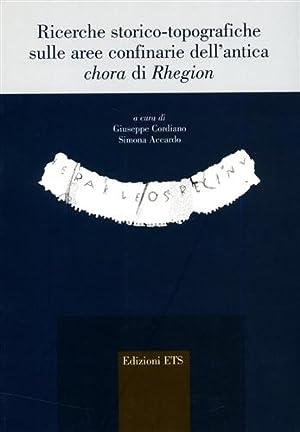 Ricerche storico-topografiche sulle aree confinarie dell'antica chora di Rhegion.: Cordiano,...