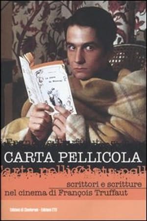 Carta pellicola. Scrittori e scritture nel cinema di François Truffaut.: Alberione,E. ...
