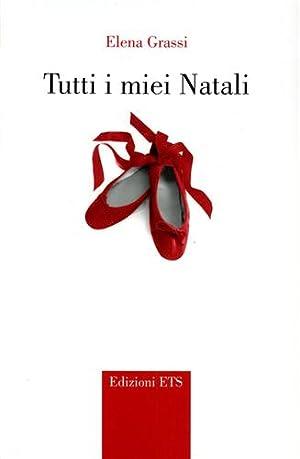 Tutti i miei Natali.: Grassi,Elena.