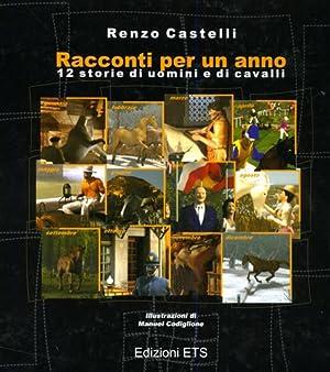 Racconti per un anno. 12 storie di uomini e di cavalli.: Castelli,Renzo.