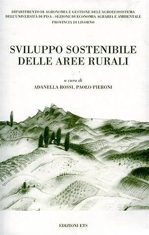 Sviluppo sostenibile delle aree rurali.: Rossi,Adanella. Pieroni,Paolo.