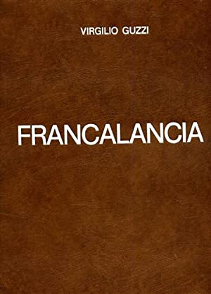 Monografia di Riccardo Francalancia.: Guzzi,Virgilio.