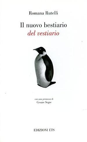 Il nuovo bestiario del vestiario.: Rutelli,Romana.