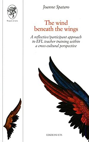 The wind beneath the wings. A reflective/participant approach to EFL teacher training within a...