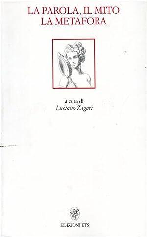 La parola il mito la metafora.: Zagari,Luciano. (a cura di).
