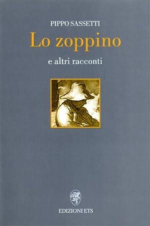 Lo zoppino e altri racconti.: Sassetti,Pippo.