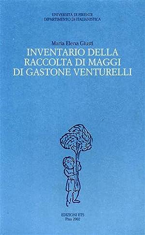 Inventario della raccolta di Maggi di Gastone Venturelli.: Giusti,Maria Elena.