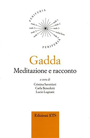 Gadda. Meditazione e racconto.: AA.VV.