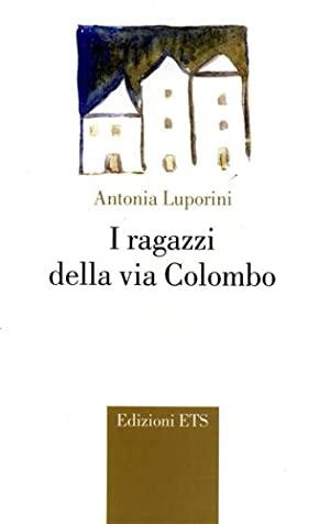 I ragazzi della via Colombo.: Luporini,Antonia.