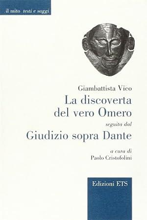 La discoverta del vero Omero seguita dal Giudizio sopra Dante.: Giambattista Vico.