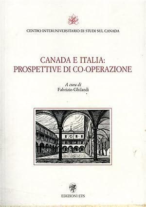 Canada e Italia: prospettive di co-operazione.: Ghilardi,Fabrizio. (a cura di).