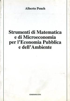 Strumenti di matematica e di microeconomia per: Pench,Alberto.