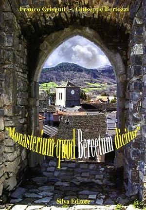 """Monasterium quod Bercetum dicitur. ""Il monastero che viene chiamato Berceto"". &quot..."