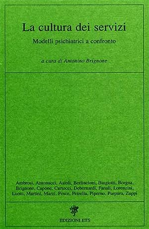La cultura dei servizi. Modelli psichiatrici a confronto.: Brignone,Antonino. (a cura di).