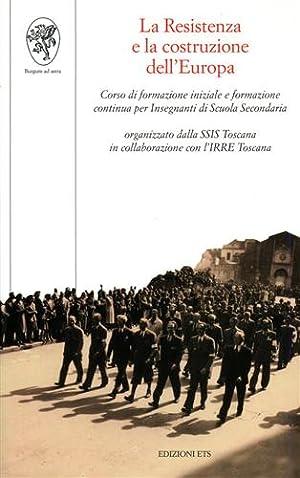 La Resistenza e la costruzione dell'Europa. Corso di formazione iniziale e formazione continua...
