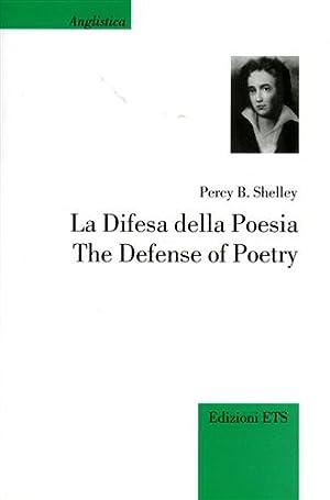 La Difesa della Poesia. The Defense of Poetry.: Shelley,Percy Bysshe.