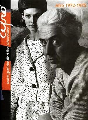Afro 1972-75: arazzi, grafiche, dieci fiori a Baudelaire.: Catalogo della Mostra: