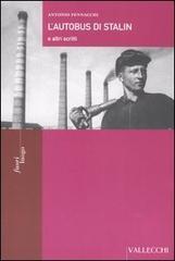L'autobus di Stalin e altri scritti.: Pennacchi,Antonio.