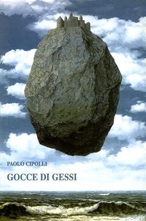 Gocce di gessi.: Cipolli,Paolo.
