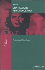 Una passione per Che Guevara.: Cau,Jean.