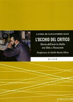 L' occhio del critico. La storia dell'arte: Masi,Alessandro. (a cura