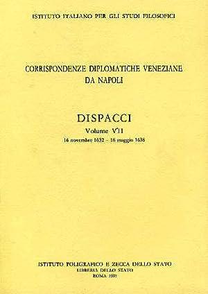 Corrispondenze diplomatiche veneziane da Napoli. Dispacci. Vol.VII, 16 novembre 1632-18 maggio 1638...