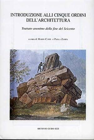Introduzione alli cinque ordini dell'architettura.: Trattato anonimo della fine del Seicento.