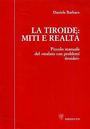 La tiroide: miti e realtà. Piccolo manuale del «malato con problemi tiroidei».: ...