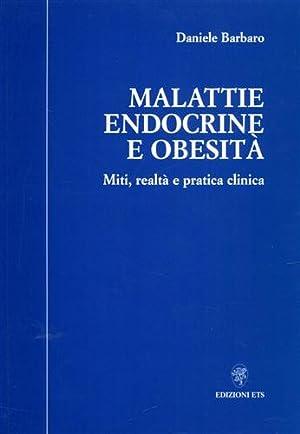 Malattie endocrine e obesità. Miti, realtà e pratica clinica.: Barbaro,Daniele.