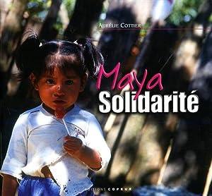 Maya Solidarité.: Cottier,Aurelie.