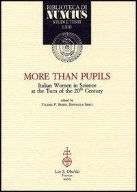 More than pupils. Italian women in Science and the turn of 20th century. Viene illustrata la realt&...