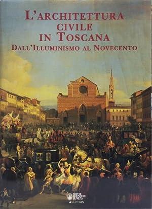 L'architettura civile in Toscana. Dall'Illuminismo al Novecento.: Restucci,A. Mazzini,P. ...
