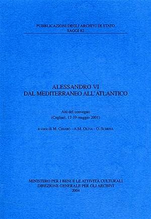 Alessandro VI dal Mediterraneo all'Atlantico.: Atti del Convegno: