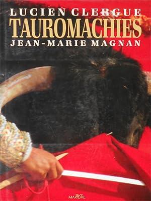 Tauromachies.: Clergue,Lucien. Magnan,Jean-Marie.