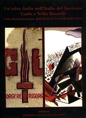 Un altra Italia nell'Italia del Fascismo. Carlo e Nello Rosselli nella documentazione dell&#...