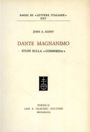 Dante magnanimo. Studi sulla «Commedia».: Scott,John A.