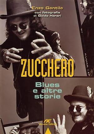 Zucchero. Blues e altre storie.: Gentile,Enzo.