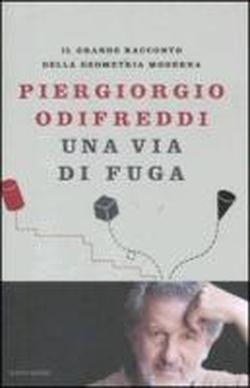 Una via di fuga. Il grande racconto: Odifreddi,Piergiorgio.