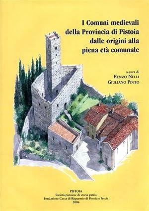 I comuni medievali della Provincia di Pistoia dalle origini alla piena età comunale.: Nelli,...