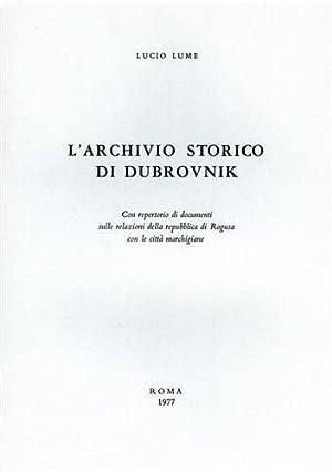 L'Archivio Storico di Dubrovnik.: Lume,Lucio.