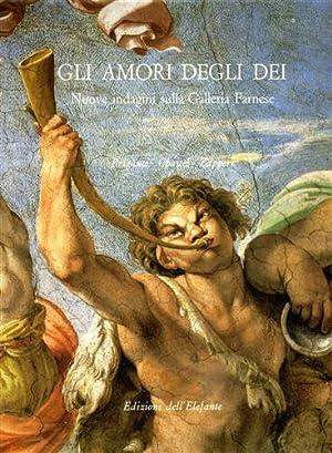 Gli amori degli dei. Nuove indagini sulla Galleria Farnese.: Briganti,Giuliano. Chastel, Andr�. ...