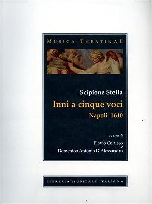 Inni a cinque voci. Napoli 1610.: Stella,Scipione.