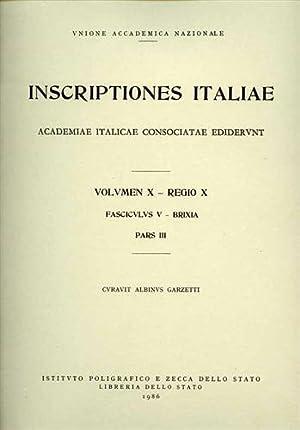 Inscriptiones Italiae. Vol.X, Regio X, fasciculus V, Brixia, parte III.: Garzetti,Albino. (Curavit)...
