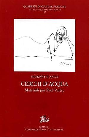 Cerchi d'acqua. Materiali per Paul Valery.: Blanco,Massimo.