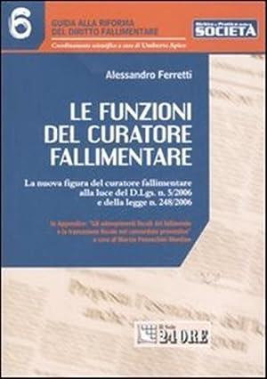Le funzioni del curatore fallimentare. La nuova: Ferretti,Alessandro.