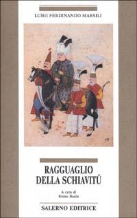 Ragguaglio della schiavitù.: Marsili,Luigi Ferdinando.