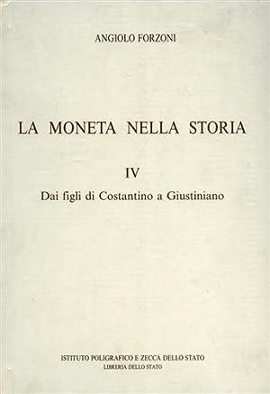 La moneta nella storia. Vol.IV: Dai figli: Forzoni,Angiolo.