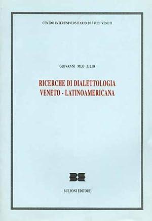 Ricerche di dialettologia veneto-latinoamericana.: Meo Zilio,Giovanni.