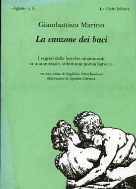 La canzone dei baci. I segreti delle bocche innamorate in una sensuale, voluttuosa poesia barocca.:...